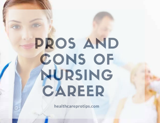 Pros and Cons of Nursing Career