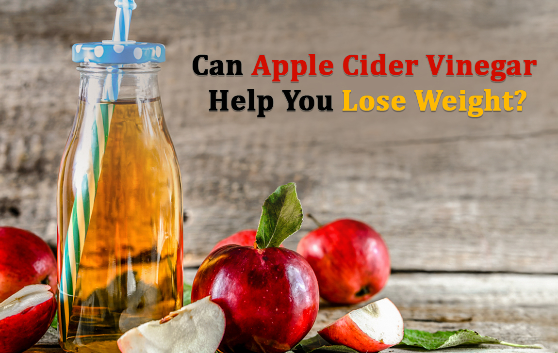 HOW APPLE CIDER VINEGAR HELP YOU LOSE WEIGHT