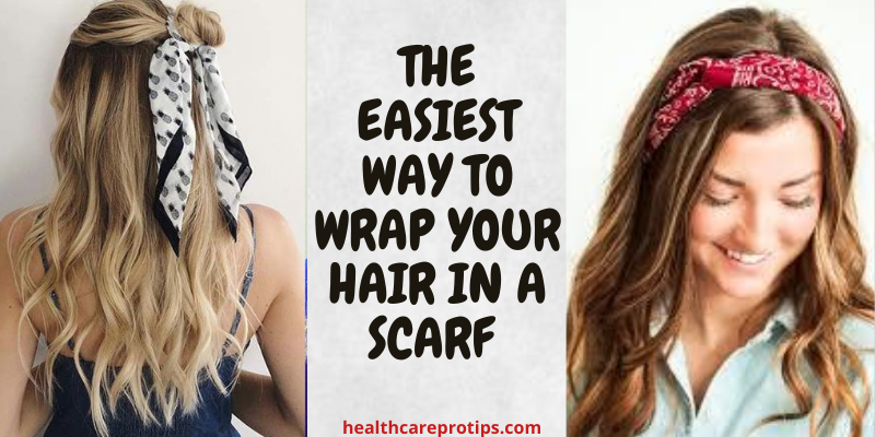 THE EASIEST WAY TO WRAP YOUR HAIR IN A SCARF